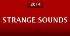 Strange Sounds (2014) stream