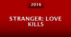 Stranger: Love Kills (2016)