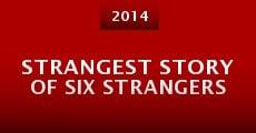 Película Strangest Story of Six Strangers