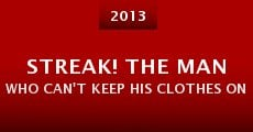 Película Streak! The Man Who Can't Keep His Clothes On