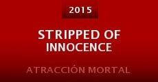 Película Stripped of Innocence