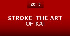 Stroke: The Art of Kai (2015)
