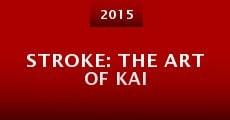 Stroke: The Art of Kai (2015) stream
