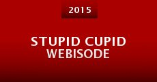 Stupid Cupid Webisode (2015)