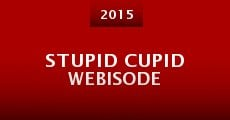 Stupid Cupid Webisode