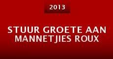 Stuur groete aan Mannetjies Roux (2013)