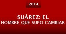 Suárez: el hombre que supo cambiar (2014) stream