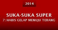 Suka-Suka Super 7: Habis Gelap Menuju Terang (2014)