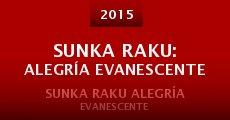 Sunka Raku: Alegría Evanescente (2015) stream