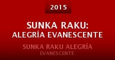 Sunka Raku: Alegría Evanescente (2015)