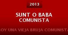 Sunt o baba comunista (2013) stream