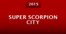 Película Super Scorpion City