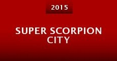 Super Scorpion City (2015) stream