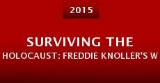 Película Surviving the Holocaust: Freddie Knoller's War