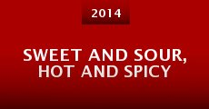 Sweet and Sour, Hot and Spicy (2014) stream