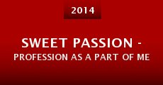 Sweet Passion - Profession As A Part of Me (2014) stream