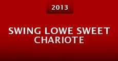 Swing Lowe Sweet Chariote