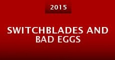 Película Switchblades and Bad Eggs