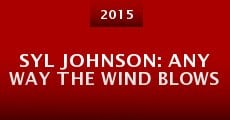 Película Syl Johnson: Any Way the Wind Blows