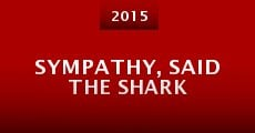 Sympathy, Said the Shark (2014)
