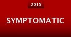Symptomatic (2015) stream