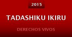 Tadashiku ikiru (2015) stream