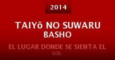 Película Taiyô no Suwaru Basho