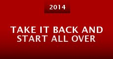Película Take It Back and Start All Over