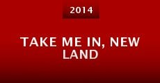 Película Take Me In, New Land