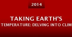 Taking Earth's Temperature: Delving Into Climate's Past (2014) stream