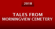 Tales from Morningview Cemetery (2015) stream