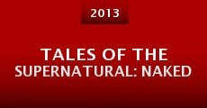 Tales of the Supernatural: Naked (2013) stream