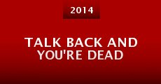 Película Talk Back and You're Dead