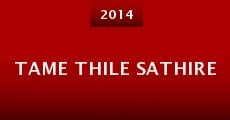 Tame Thile Sathire (2014) stream