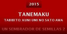 Película Tanemaku tabibito: Kuni umi no sato Awaji shima