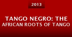 Tango Negro: The African Roots of Tango (2013) stream