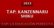 Película TAP: Kanzennaru shiiku