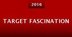 Target Fascination (2015) stream