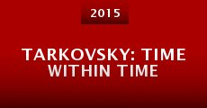 Película Tarkovsky: Time Within Time