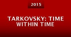 Tarkovsky: Time Within Time (2014)