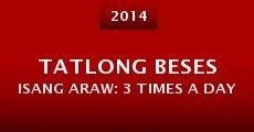 Película Tatlong beses isang araw: 3 Times a Day