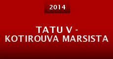 Película Tatu V - kotirouva Marsista