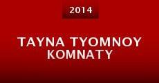 Tayna tyomnoy komnaty (2014) stream