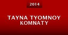 Película Tayna tyomnoy komnaty