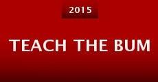 Teach the Bum (2015) stream