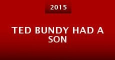 Ted Bundy Had a Son (2015) stream
