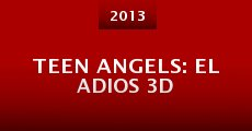 Teen Angels: el Adios 3D (2013) stream