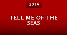 Película Tell Me of the Seas