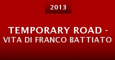 Temporary Road - (una) Vita di Franco Battiato (2013)