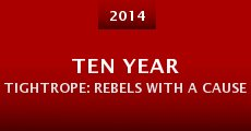 Ten Year Tightrope: Rebels with a Cause (2014)